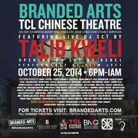 BRANDED ARTS TCL CHINESE THEATRE Feat. TALIB KWELI DJ...