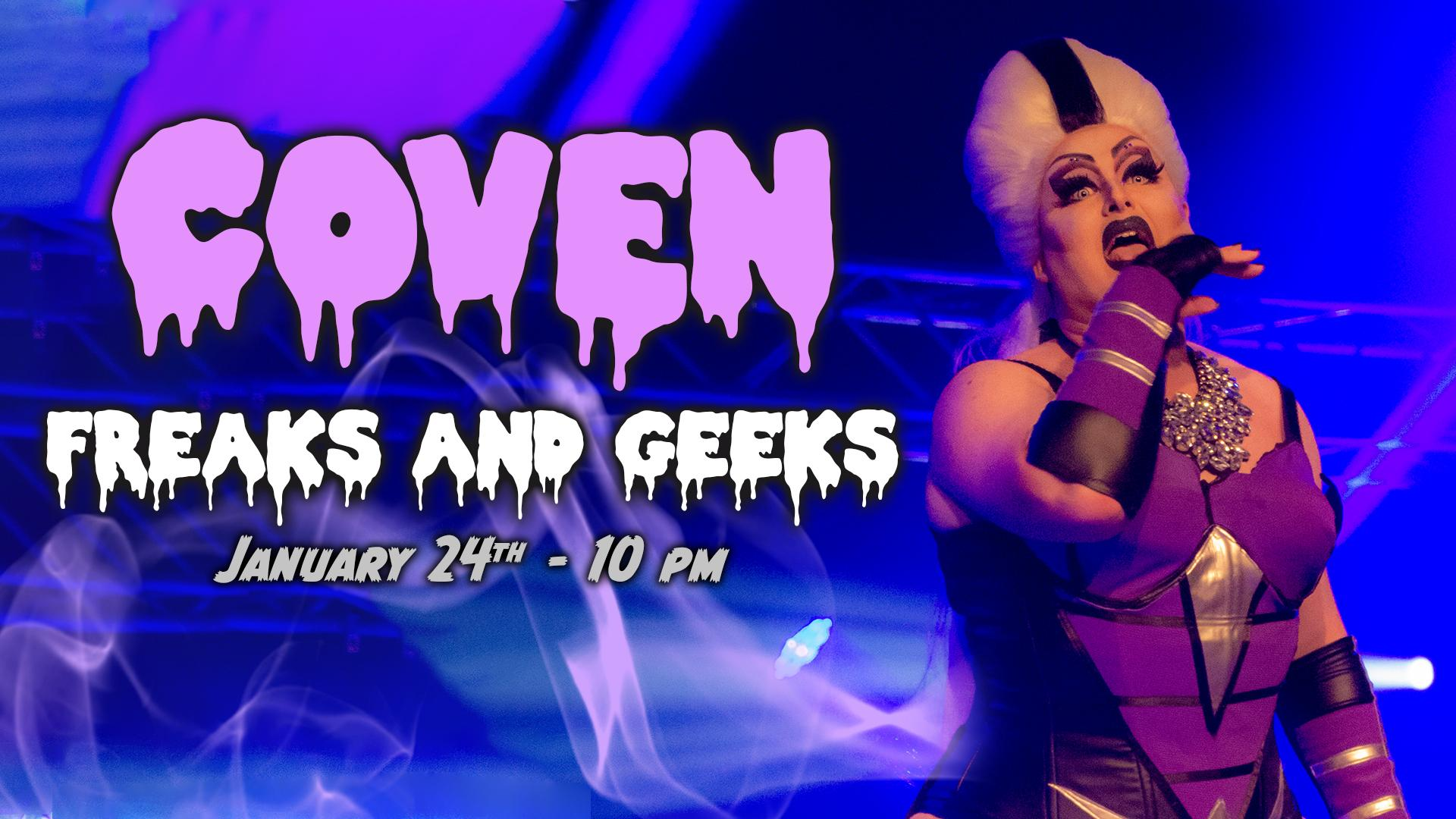Freaks and Geeks - COVEN Drag Show