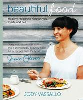 Beautiful Food - a new cookbook from Jody Vassallo