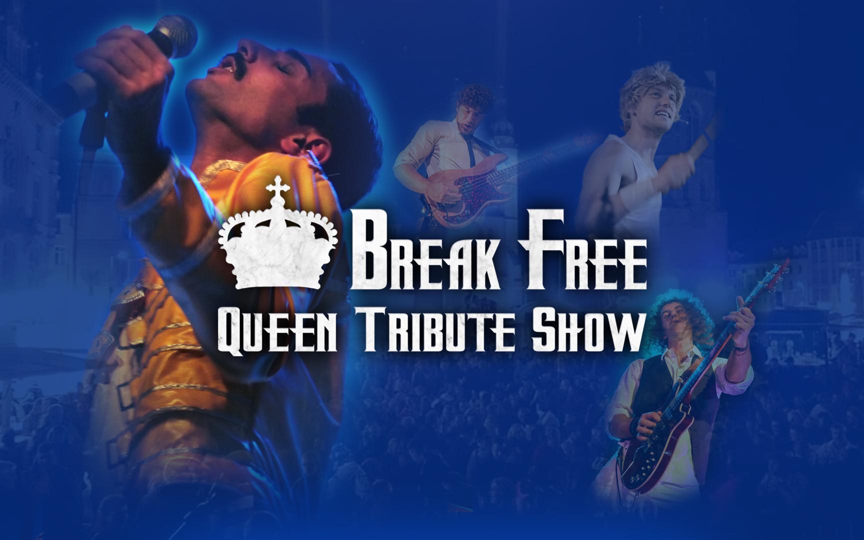 Break Free – No. 1 QUEEN Tribute Show in Europe +++Zusatztermin+++