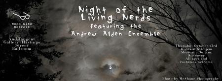 Night of the Living Nerds featuring the Andrew Alden En...