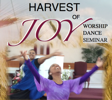 HARVEST OF JOY WORSHIP DANCE SEMINAR