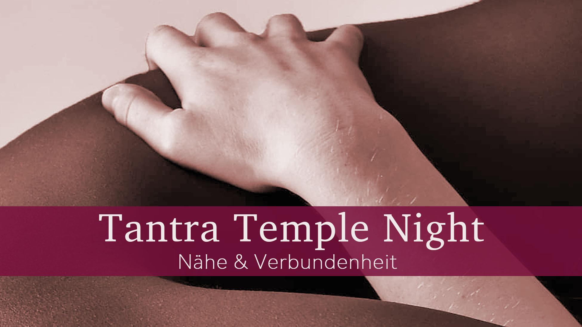 Tantra Temple Night - Nähe & Verbundenheit - verlegt auf MAI