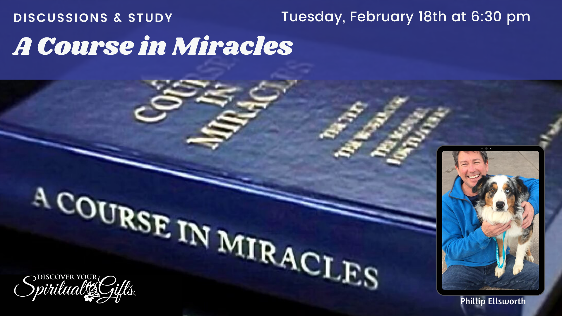 A COURSE IN MIRACLES: Discussions & Study