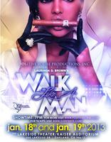 Positive Scribe Productions, Inc. presents Walk Like A Man...