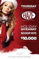 Scoop NYC $10,000 Give Away @ HAZE Nightclub