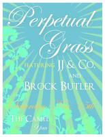 Perpetual Grass ft. JJ & Co. and Brock Butler at The...