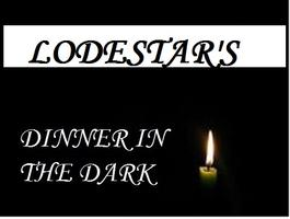 Lodestar's Dinner in the Dark