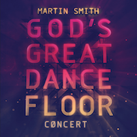 Martin Smith - God's Great Dance Floor Concert