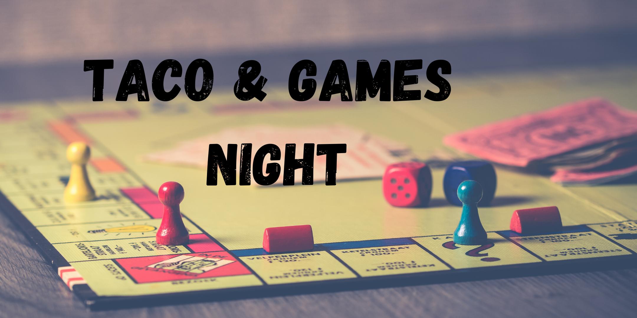 Taco & Games Night