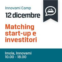 INNOVAMI CAMP: Matching tra Start-up e Investitori