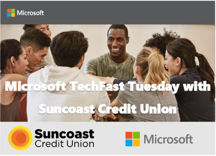 Microsoft TechFast Tuesday Series with Suncoast Credit Union