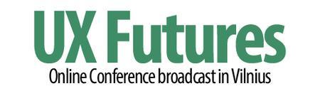 UX Futures: Online Conference Broadcast in Vilnius