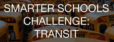 Smarter Schools Challenge: Transit