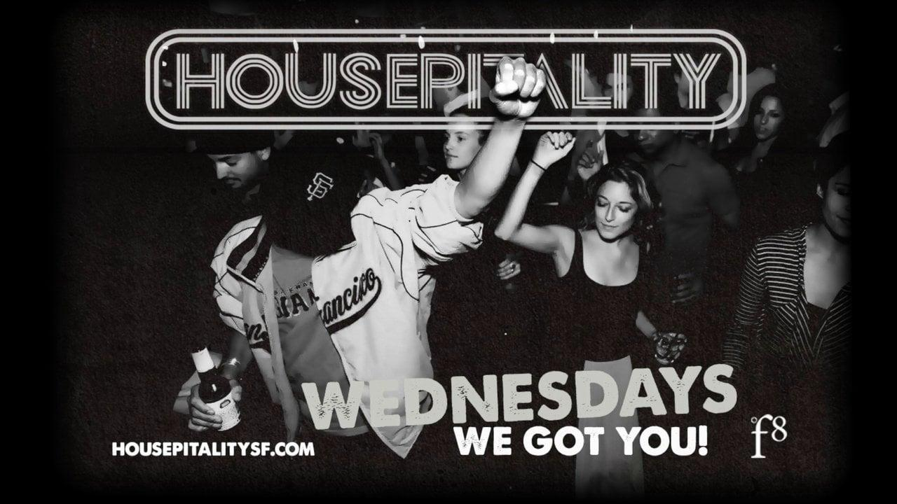 HOUSEPITALITY WEDNESDAYS - SF's Best Wednesday Event
