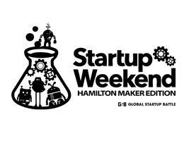 Startup Weekend Hamilton Maker Edition GSB