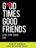 """""""Good Times, Good Friends"""" Love Cork Screw After Work..."""