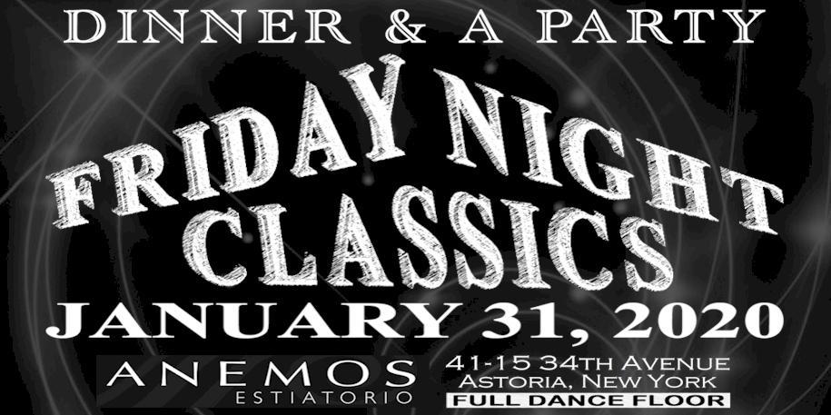 Dinner & A Party FRIDAY NIGHT CLASSICS January 31, 2020