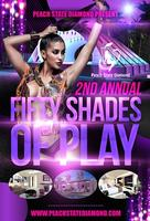 """2nd ANNUAL"" 50 SHADES OF PLAY"