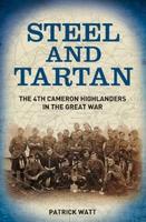 Patrick Watt: Steel & Tartan: The 4th Cameron...