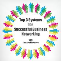 Top 3 Systems for Successful Business Networking -...
