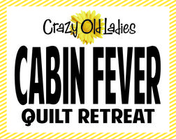 CABIN FEVER Quilt Retreat