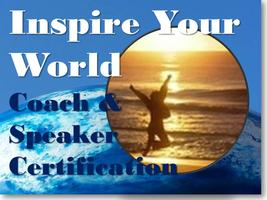 Inspire Your World: Coach & Speaker Certification