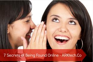 Discover 7 Secrets of Being Found Online