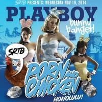 Porn and Chicken: Playboy Bunny Banger | Nov 19 -...