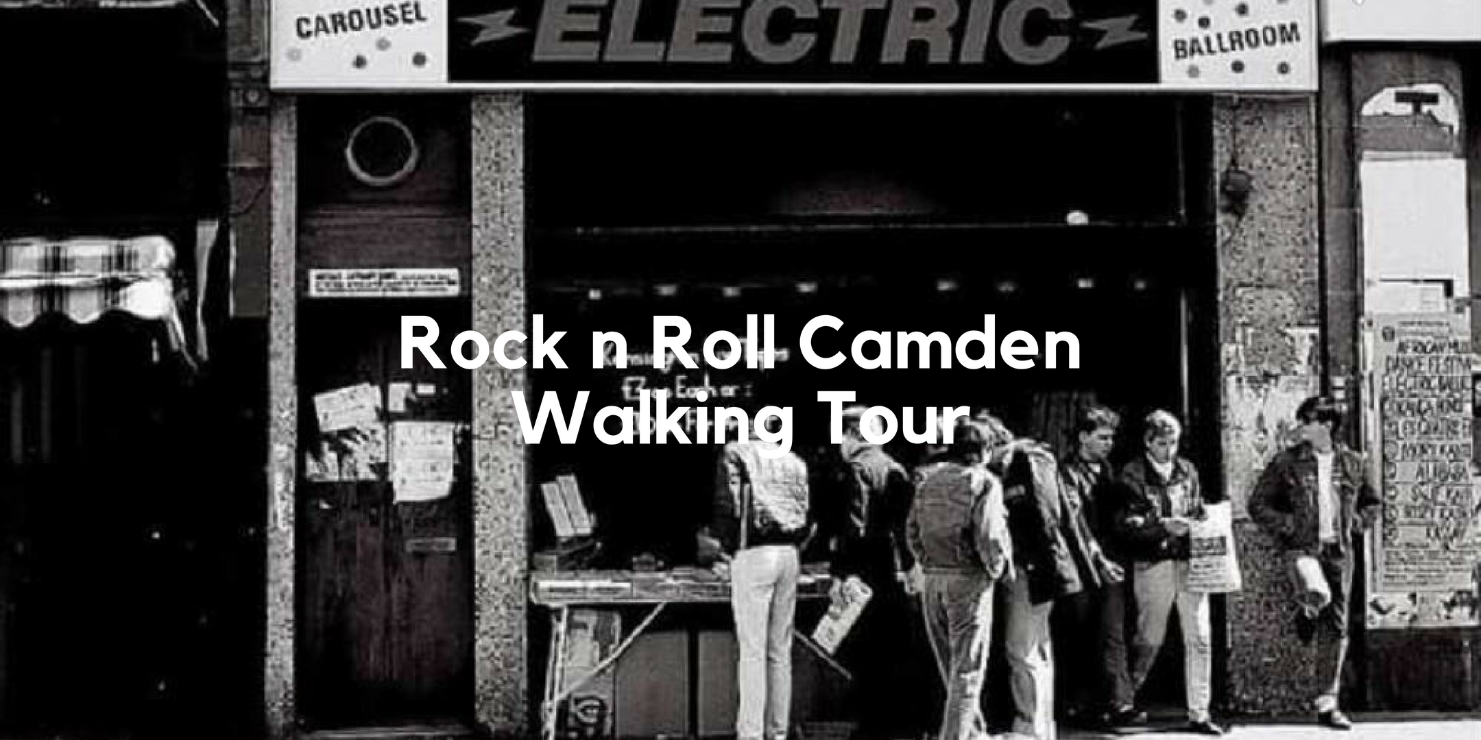 Rock n Roll Camden Walking Tour 2020