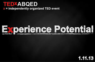 TEDxABQED 2013:  Experience Potential