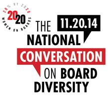 The 2014 National Conversation on Board Diversity -...