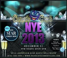 NYE 2013 All Star Comedy Show and Countdown to Midnight...