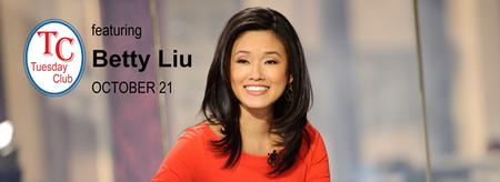 Tuesday Club feat. Betty Liu, Author & Anchor,...
