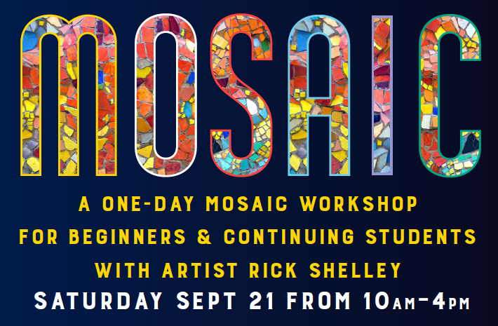 Mosaic Workshop with Rick Shelley