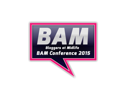 BAM (Bloggers at Midlife) Conference