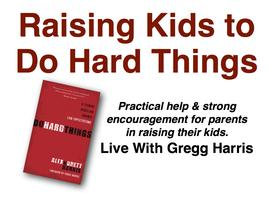 Baton Rouge Area — Raising Kids to Do Hard Things