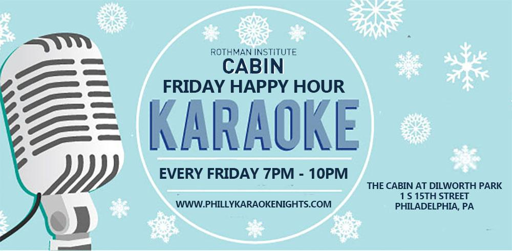 Friday Happy Hour Karaoke at The Cabin at Dilworth Park (Philadelphia, PA)