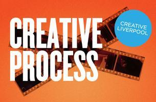 Creative Liverpool presents CREATIVE PROCESS April 2013