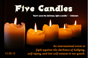 5 CANDLES - Don't curse the darkness, light a candle