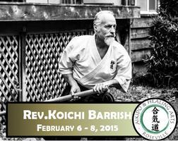Rev. Koichi Barrish Sensei Aikido Seminar