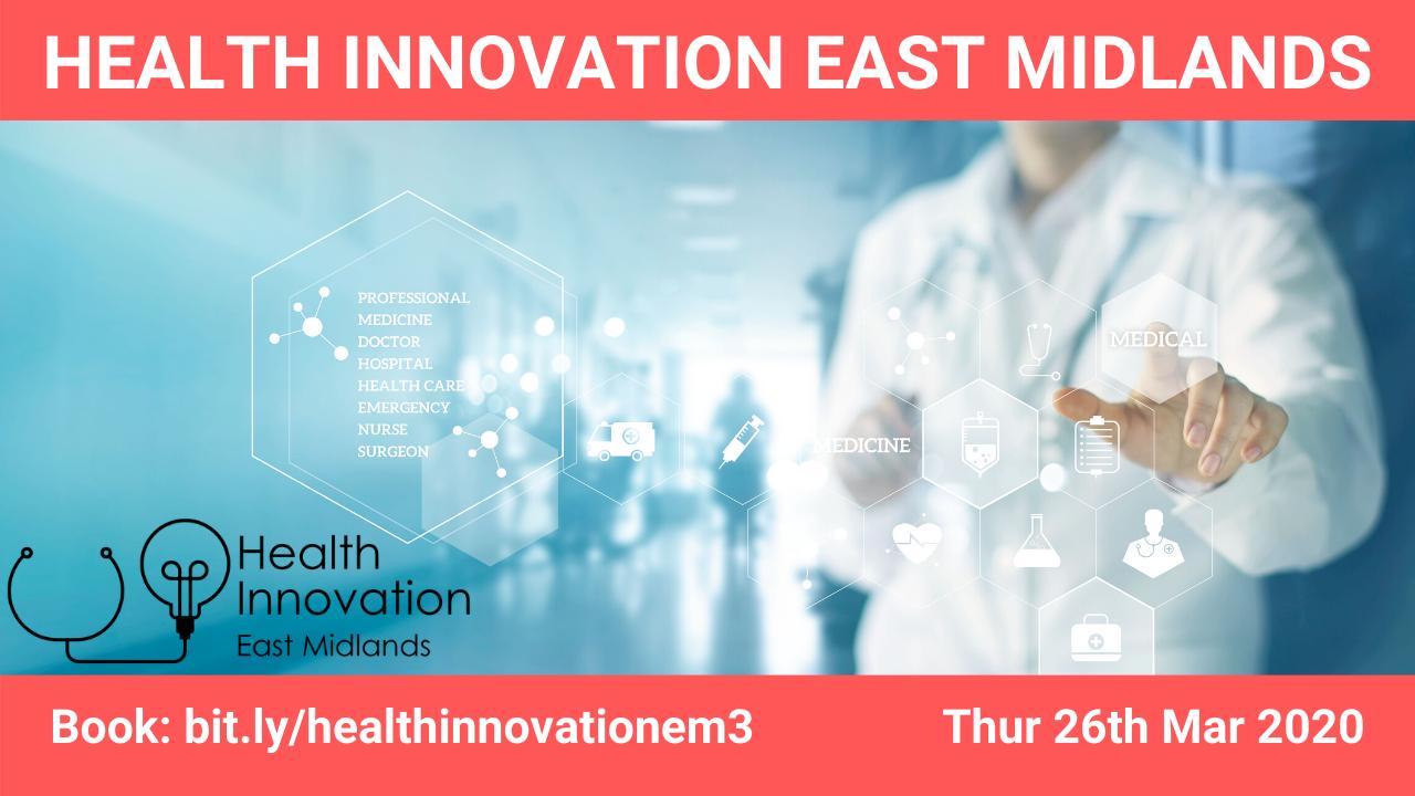 Health Innovation East Midlands Meet up 3
