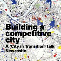 Building a competitive city - Newcastle