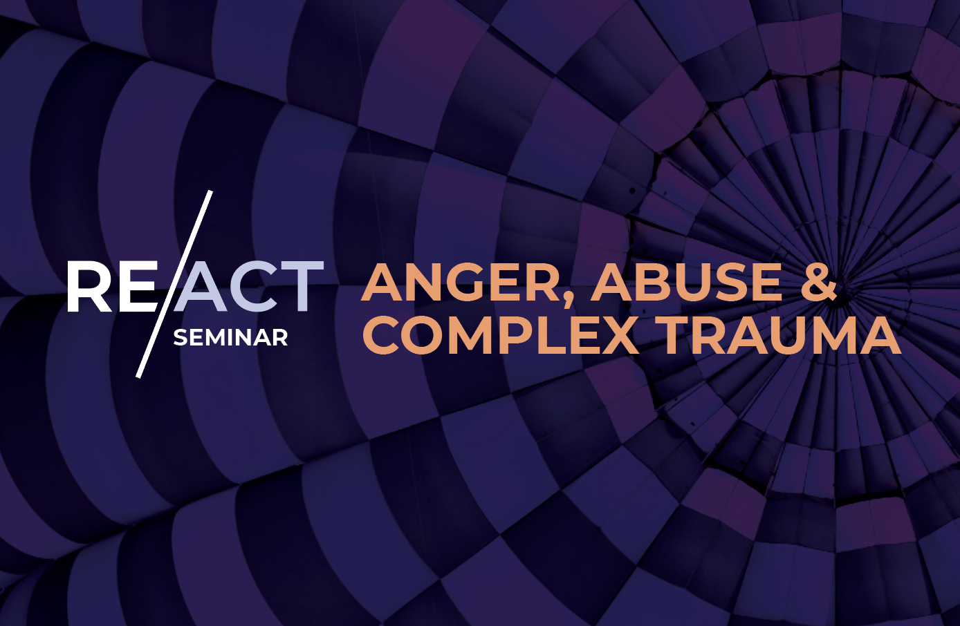 Anger, Abuse and Complex Trauma Seminar