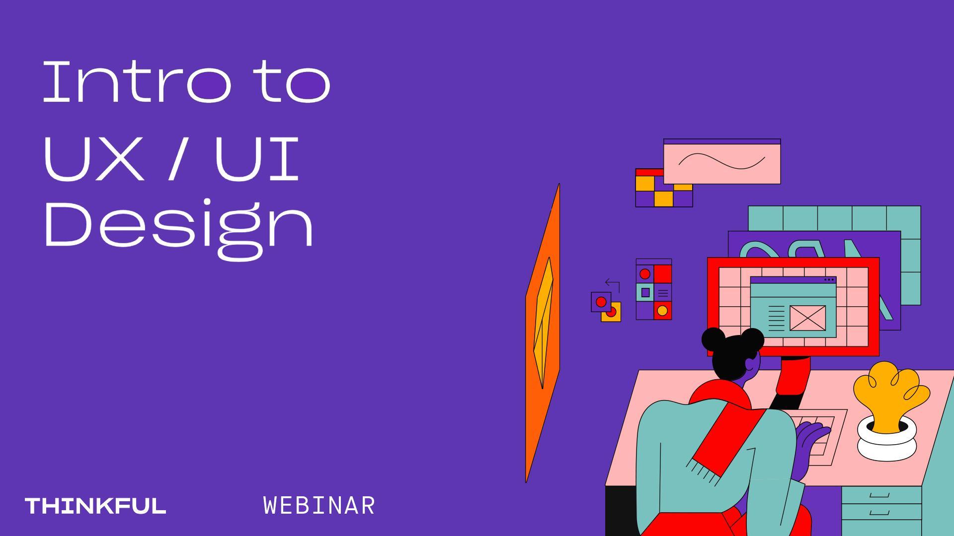 Thinkful Webinar | What is UX/UI Design?