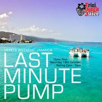 Trini Jungle Juice: Last Minute PUMP