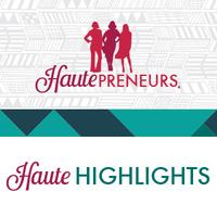 Haute Highlights: A Women's Conference