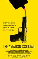 THE AVIATION COCKTAIL (Now Playing thru Nov. 6)