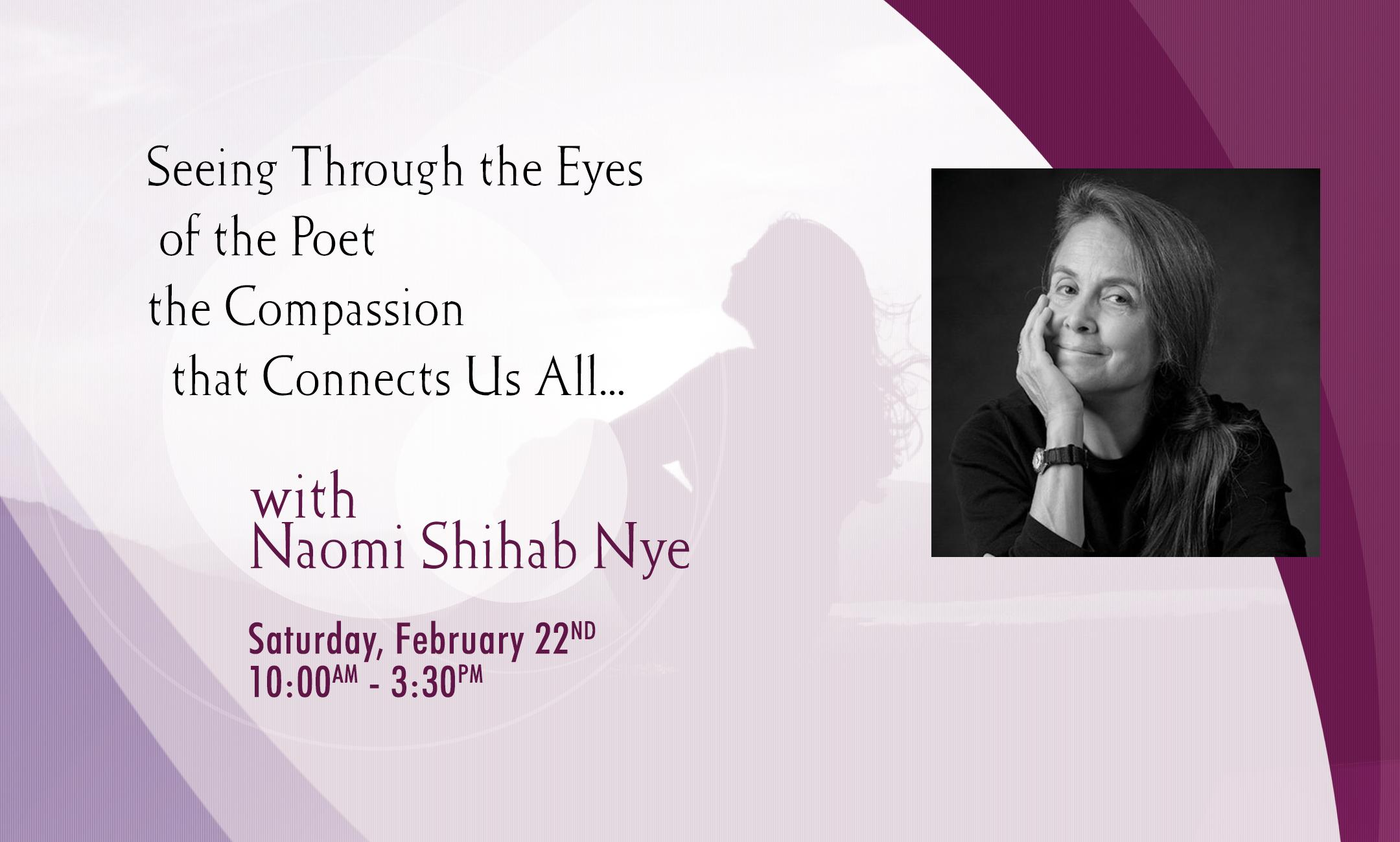 Awakening to Compassion for Self and Others - Join Poet Naomi Shihab Nye
