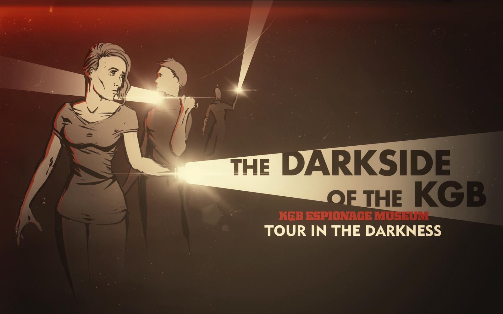 Exclusive tour in the dark 'The Darkside of the KGB'